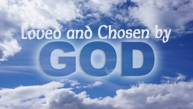 Loved and Chosen by God