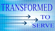 Transformed to Serve