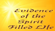 Evidence of the Spirit Filled Life