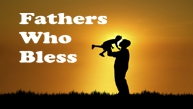 Fathers Who Bless