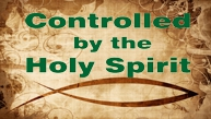 Controlled by the Holy Spirit