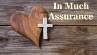 In Much Assurance